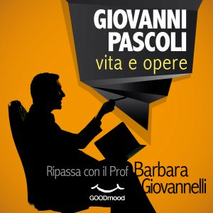 Giovanni Pascoli: vita e opere.