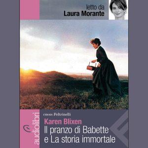 Il pranzo di Babette e la storia immortale legge Laura Morante