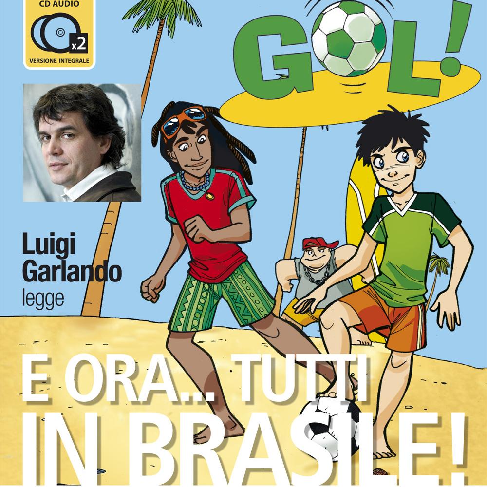 E ora... tutti in Brasile! Letto da Luigi Garlando-0