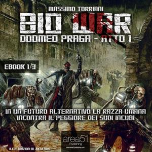 Bio War: Doomed Praga - Atto 1