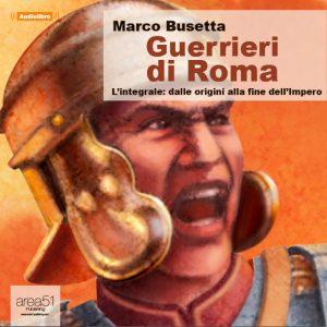 Guerrieri di Roma - L'integrale