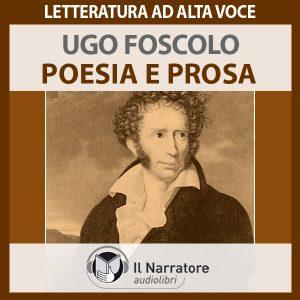 Foscolo. Poesia e prosa.