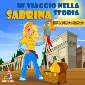 Sabrina in viaggio nella storia. L'antica Roma.