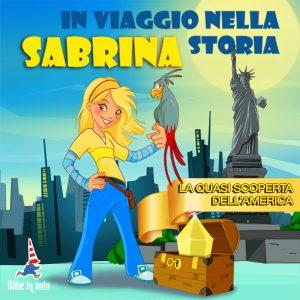 Sabrina in viaggio nella storia. La quasi scoperta dell'America.