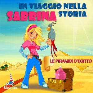 Sabrina in viaggio nella storia. Le piramidi d'Egitto.