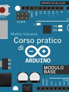 Corso pratico di Arduino. Modulo Base