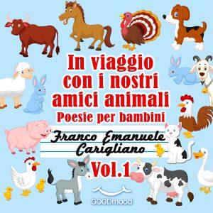 In viaggio con i nostri amici animali Vol.1