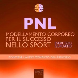PNL. Modellamento corporeo per il successo nello sport