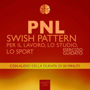 PNL. Swish Pattern per il lavoro, lo studio, lo sport