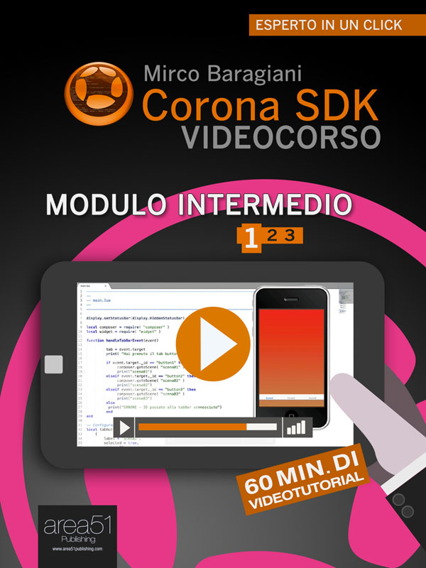 Corona SDK Videocorso. Modulo intermedio Volume 1-0