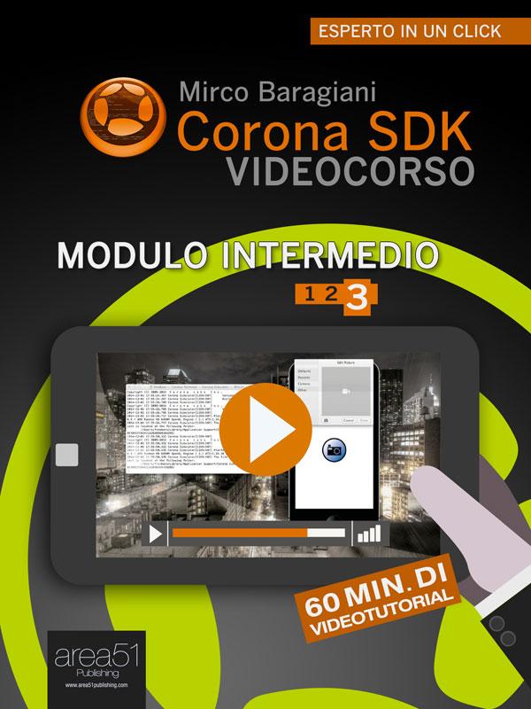 Corona SDK Videocorso. Modulo intermedio Volume 3-0