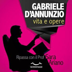 Gabriele d'Annunzio. La vita e le opere