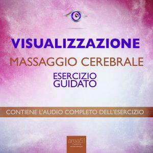 Visualizzazione. Massaggio cerebrale