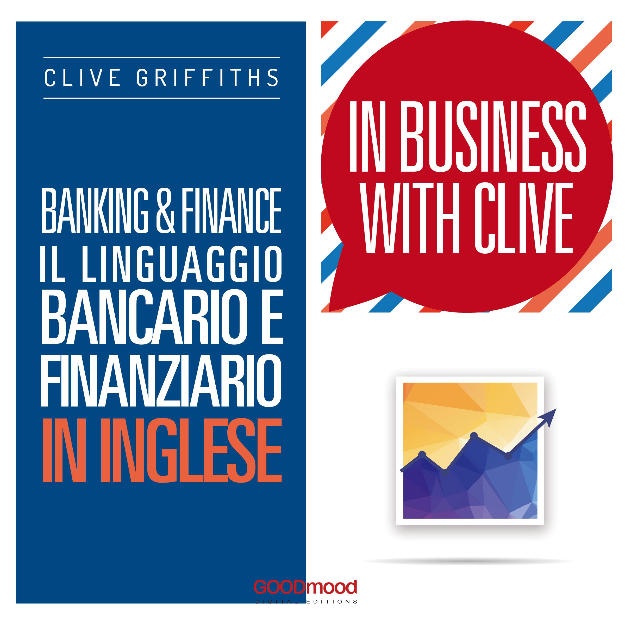 Banking & Finance. Il linguaggio bancario e finanziario in inglese.-0