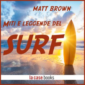 Miti e leggende del surf