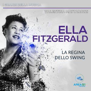 Ella Fitzgerald. La regina dello swing